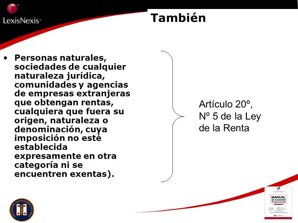 También Artículo 20º, Nº 5 de la Ley de la Renta