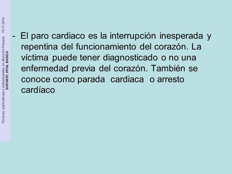 - El paro cardiaco es la interrupción inesperada y repentina del funcionamiento del corazón.