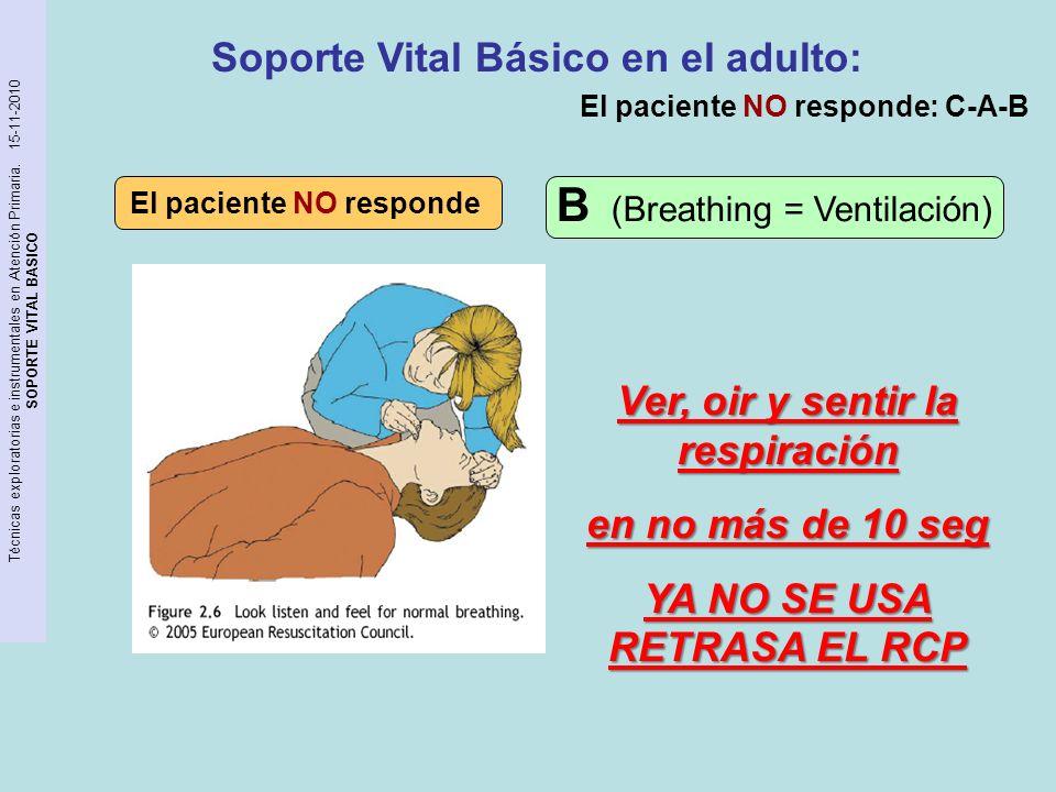 B (Breathing = Ventilación)