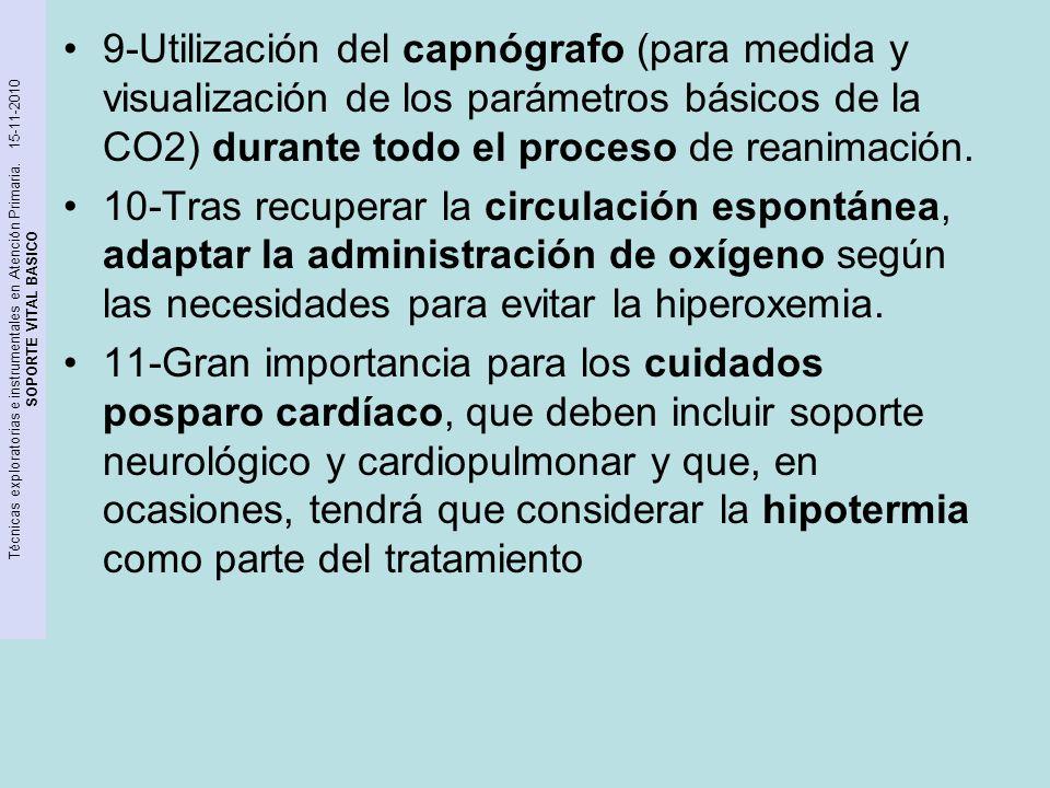 9-Utilización del capnógrafo (para medida y visualización de los parámetros básicos de la CO2) durante todo el proceso de reanimación.
