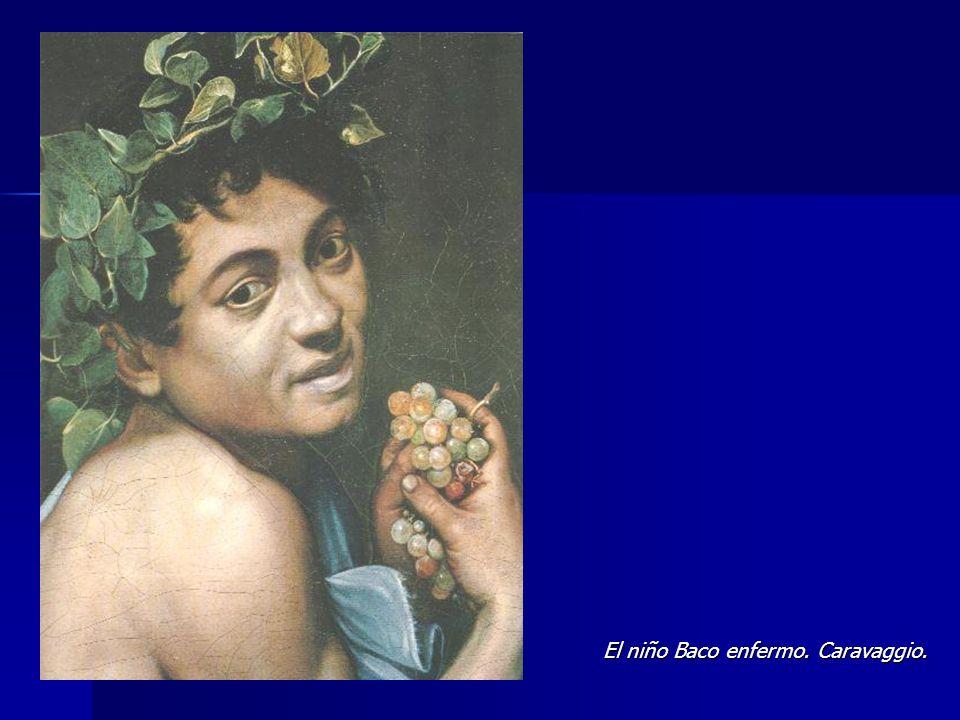 El niño Baco enfermo. Caravaggio.