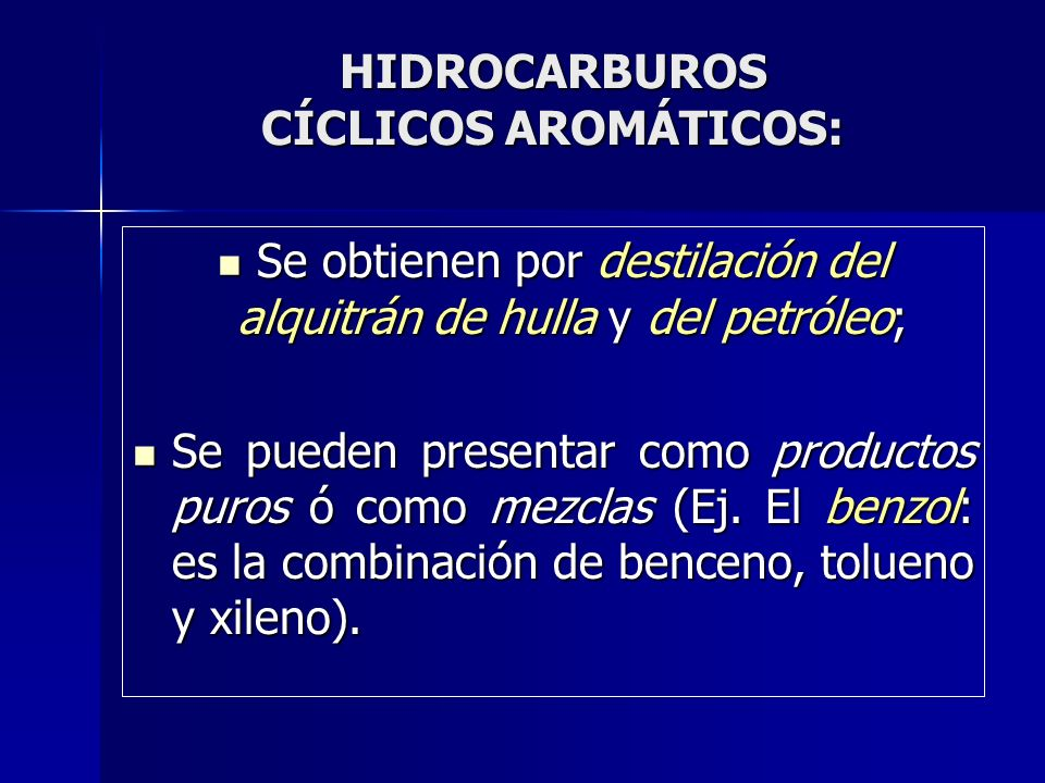 HIDROCARBUROS CÍCLICOS AROMÁTICOS: