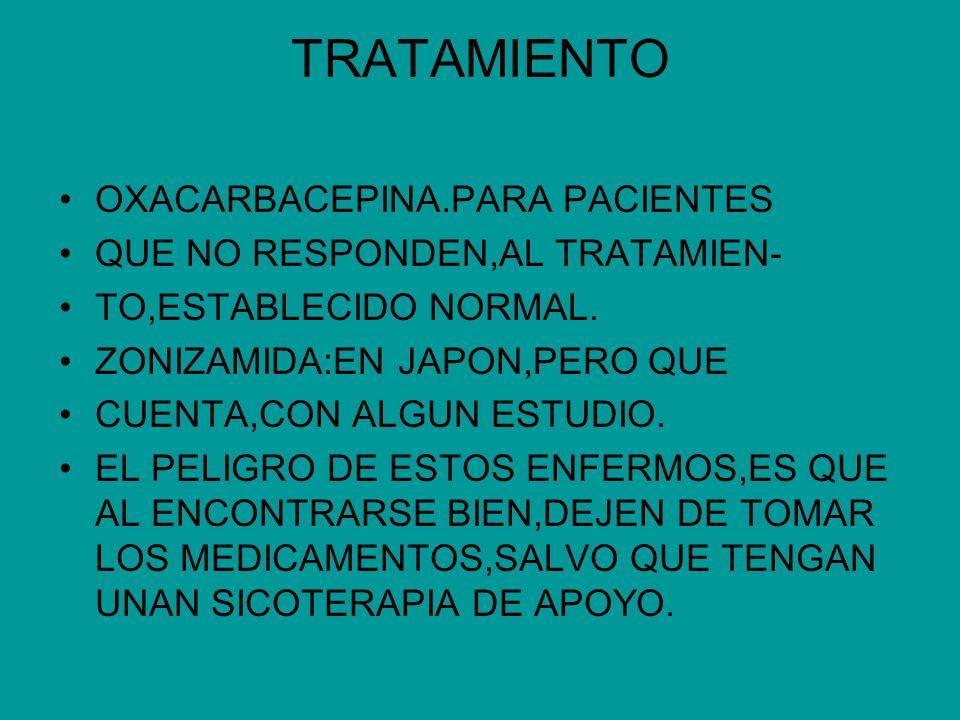 TRATAMIENTO OXACARBACEPINA.PARA PACIENTES