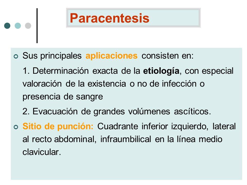 Paracentesis Sus principales aplicaciones consisten en:
