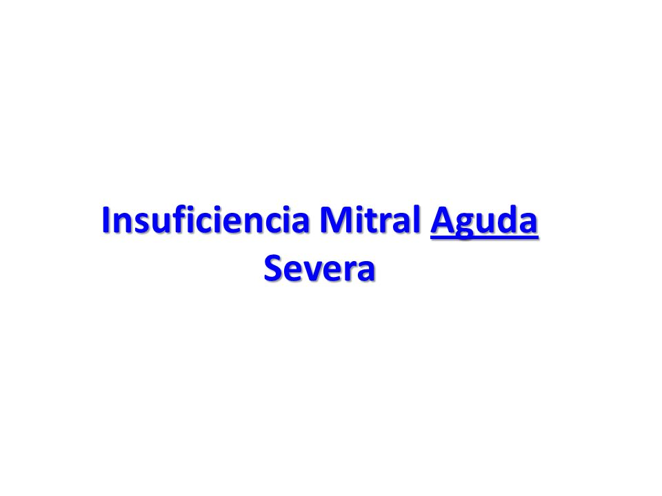 Insuficiencia Mitral Aguda Severa