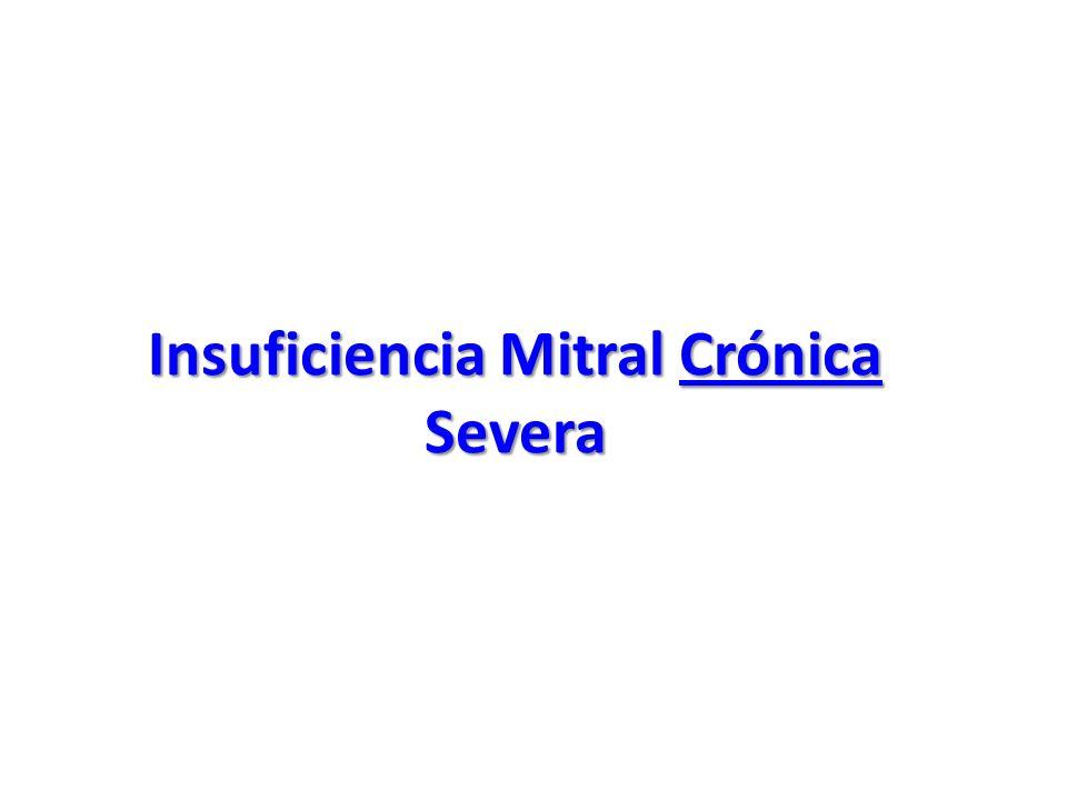 Insuficiencia Mitral Crónica Severa