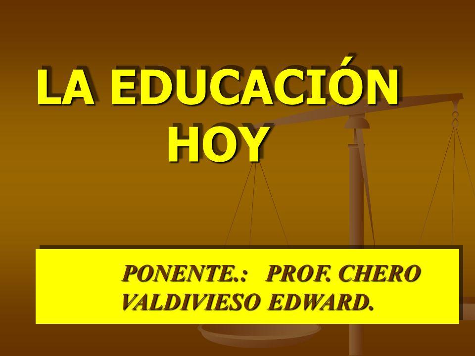 PONENTE.: PROF. CHERO VALDIVIESO EDWARD.