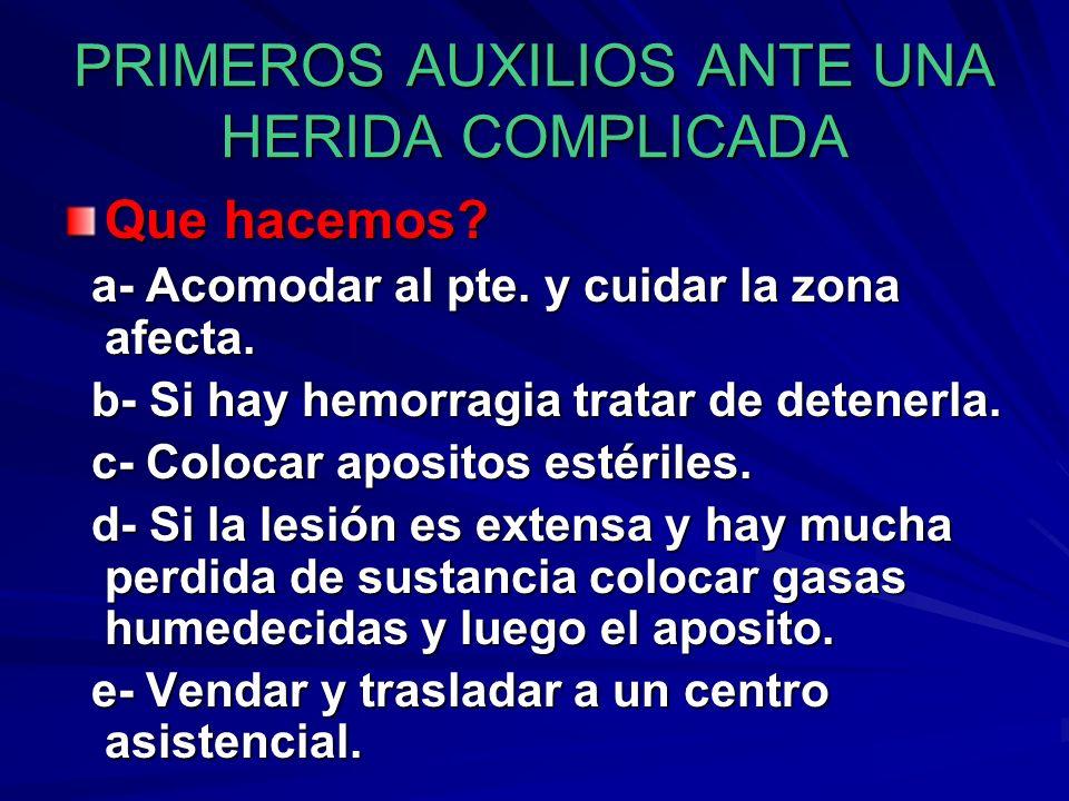 PRIMEROS AUXILIOS ANTE UNA HERIDA COMPLICADA