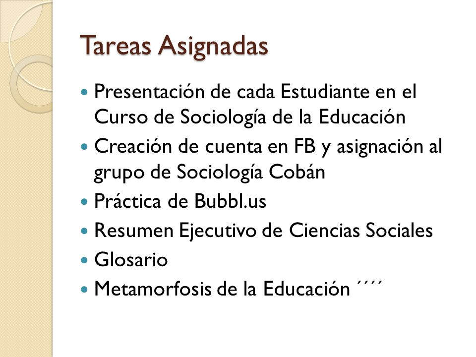 Tareas Asignadas Presentación de cada Estudiante en el Curso de Sociología de la Educación.
