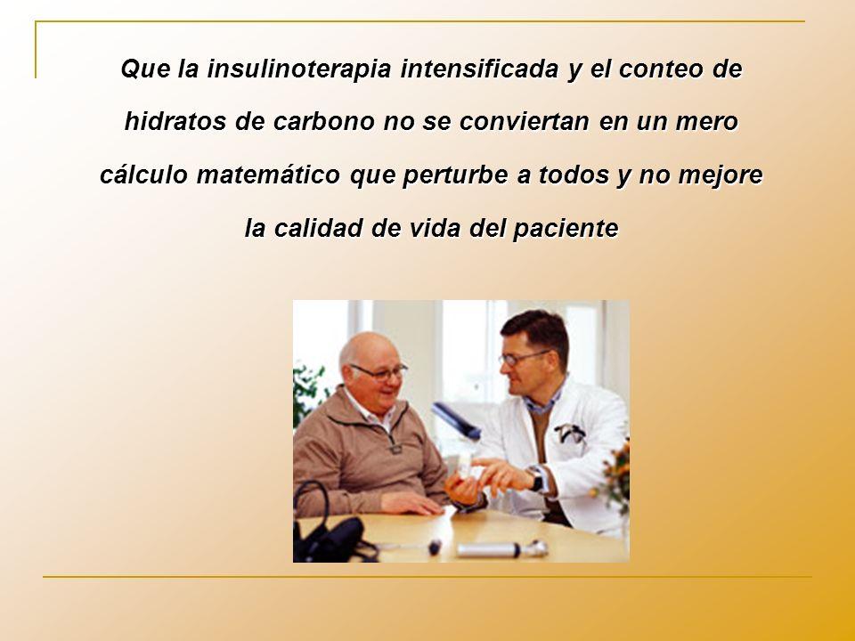 Que la insulinoterapia intensificada y el conteo de