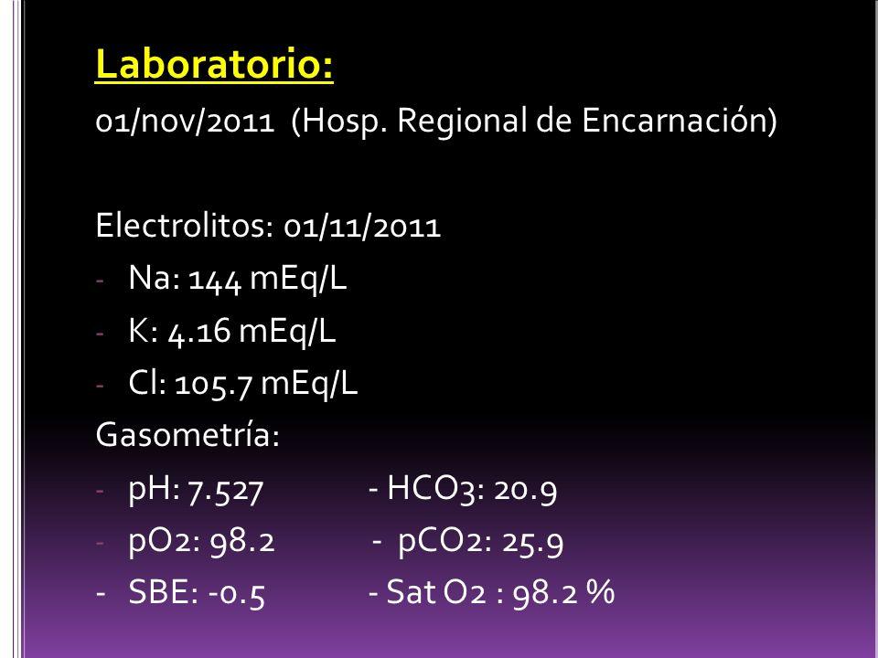 Laboratorio: 01/nov/2011 (Hosp. Regional de Encarnación)
