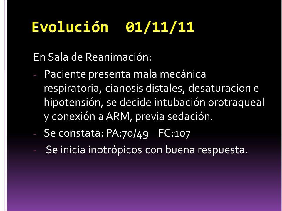 Evolución 01/11/11 En Sala de Reanimación: