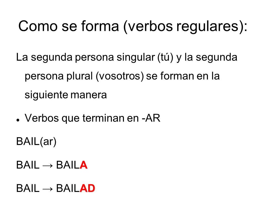 Como se forma (verbos regulares):