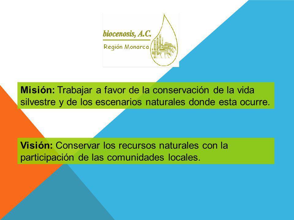 Misión: Trabajar a favor de la conservación de la vida silvestre y de los escenarios naturales donde esta ocurre.