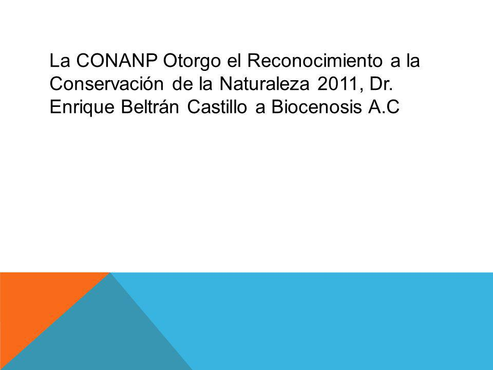 La CONANP Otorgo el Reconocimiento a la Conservación de la Naturaleza 2011, Dr.