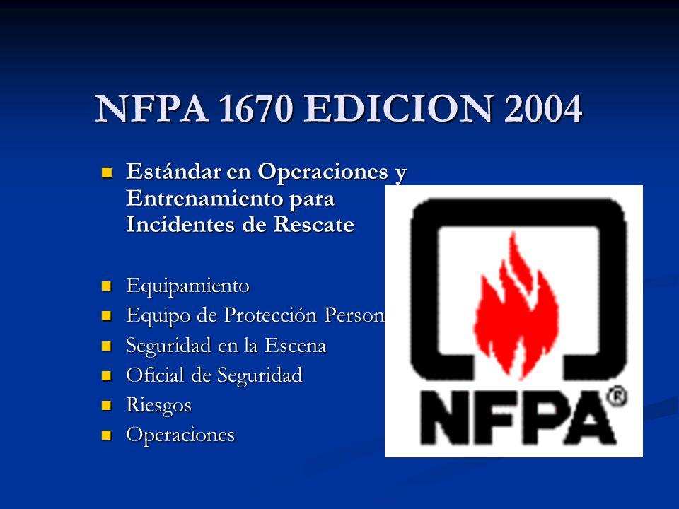 NFPA 1670 EDICION 2004 Estándar en Operaciones y Entrenamiento para Incidentes de Rescate. Equipamiento.