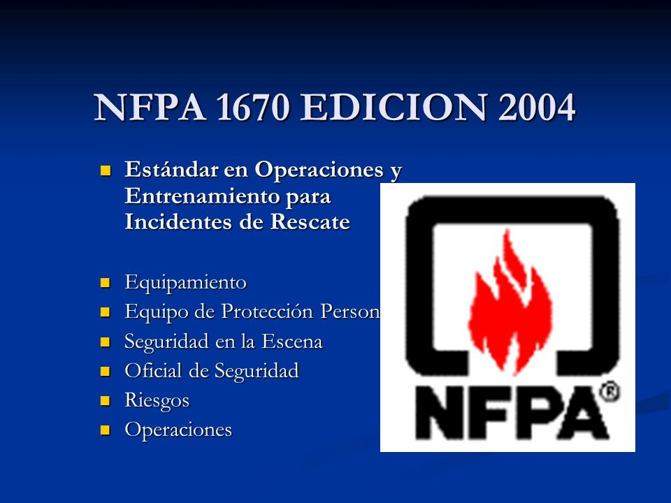 NFPA 1670 EDICION 2004Estándar en Operaciones y Entrenamiento para Incidentes de Rescate. Equipamiento.