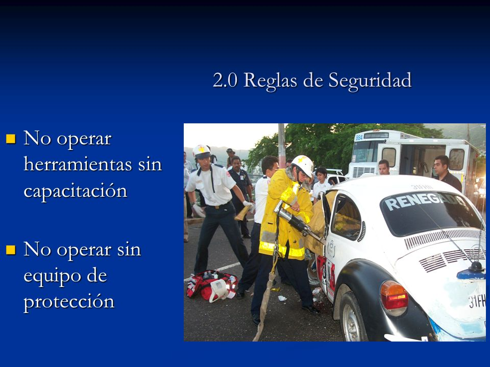 2.0 Reglas de Seguridad No operar herramientas sin capacitación No operar sin equipo de protección