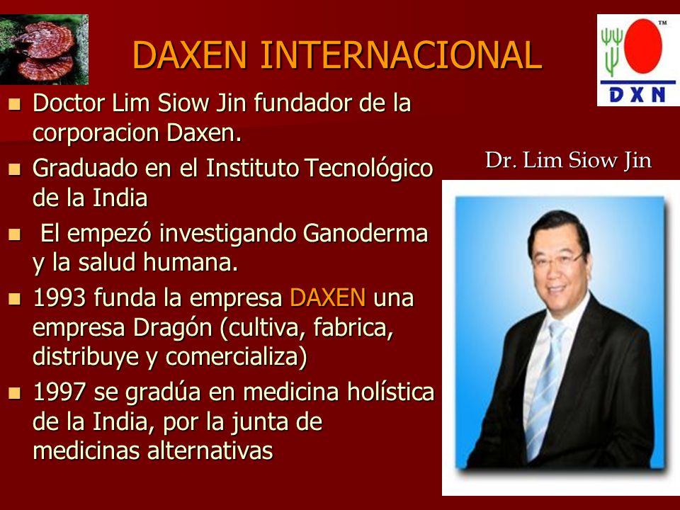 DAXEN INTERNACIONAL Doctor Lim Siow Jin fundador de la corporacion Daxen. Graduado en el Instituto Tecnológico de la India.