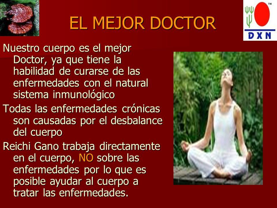 EL MEJOR DOCTOR Nuestro cuerpo es el mejor Doctor, ya que tiene la habilidad de curarse de las enfermedades con el natural sistema inmunológico.