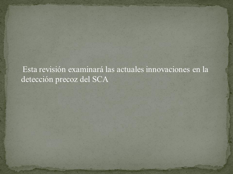 Esta revisión examinará las actuales innovaciones en la detección precoz del SCA
