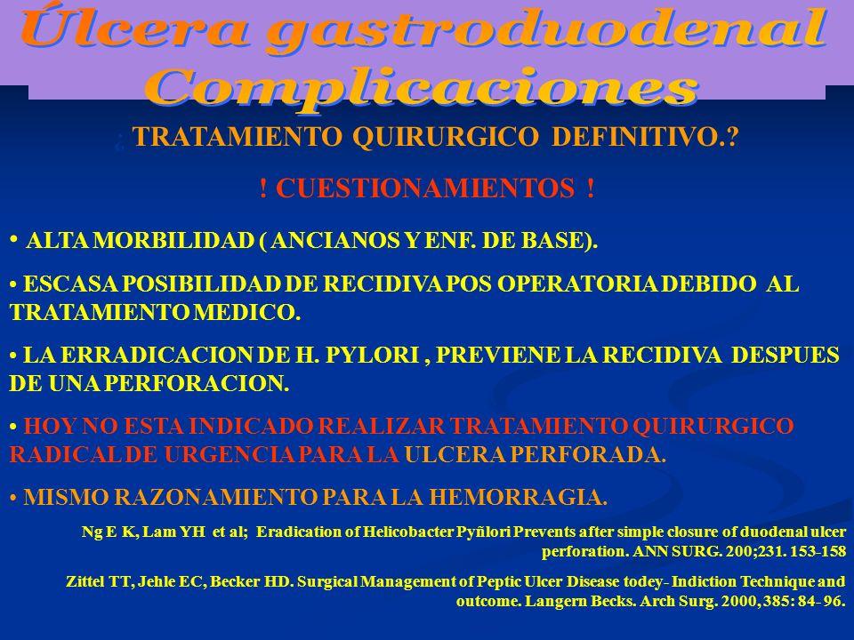 Úlcera gastroduodenal ¿ TRATAMIENTO QUIRURGICO DEFINITIVO.