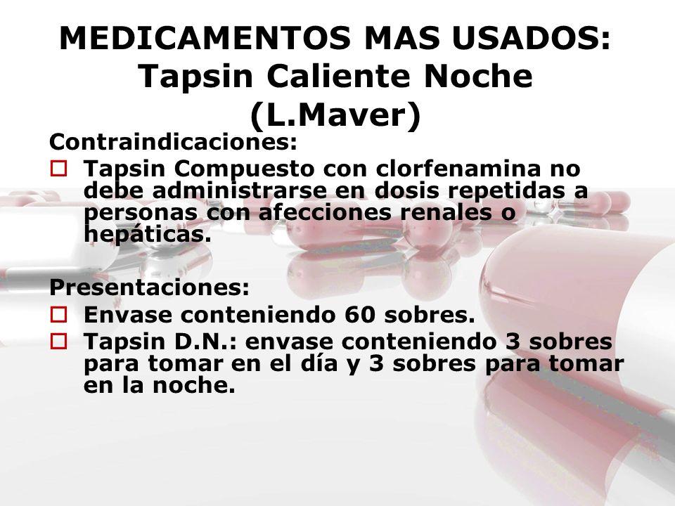 MEDICAMENTOS MAS USADOS: Tapsin Caliente Noche (L.Maver)