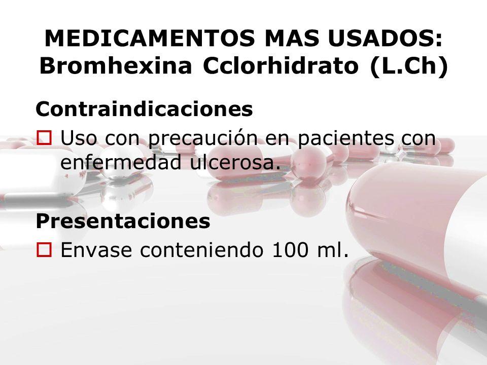 MEDICAMENTOS MAS USADOS: Bromhexina Cclorhidrato (L.Ch)