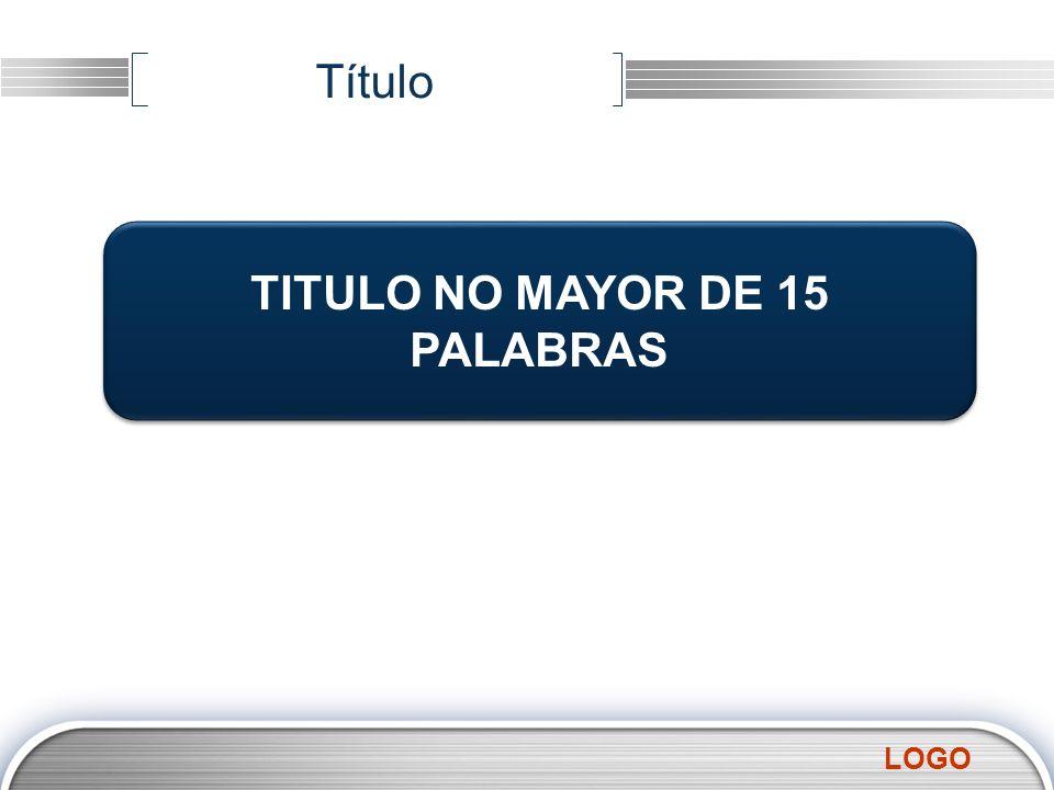 TITULO NO MAYOR DE 15 PALABRAS