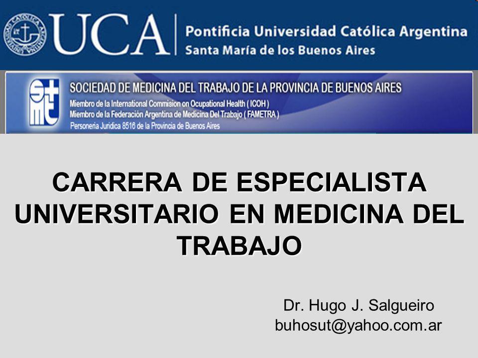 CARRERA DE ESPECIALISTA UNIVERSITARIO EN MEDICINA DEL TRABAJO. Dr
