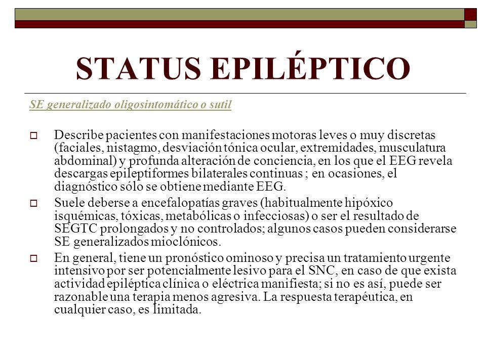 STATUS EPILÉPTICO SE generalizado oligosintomático o sutil.