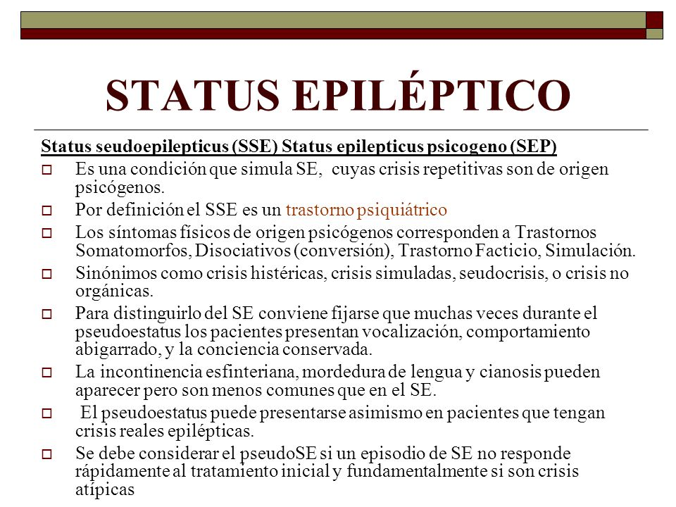 STATUS EPILÉPTICO Status seudoepilepticus (SSE) Status epilepticus psicogeno (SEP)