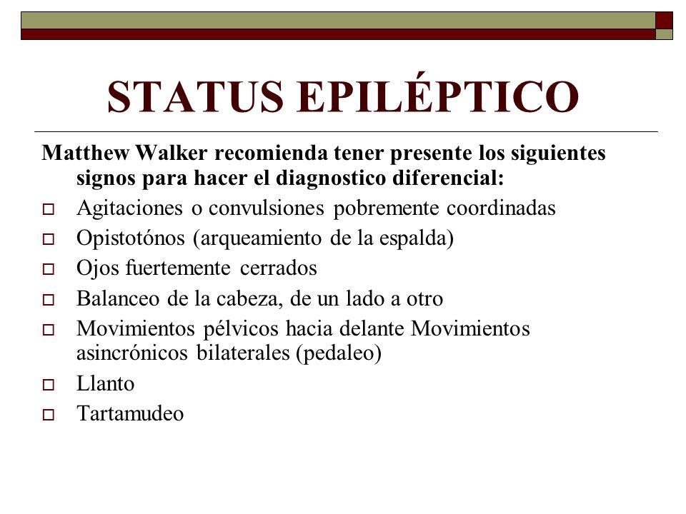 STATUS EPILÉPTICO Matthew Walker recomienda tener presente los siguientes signos para hacer el diagnostico diferencial:
