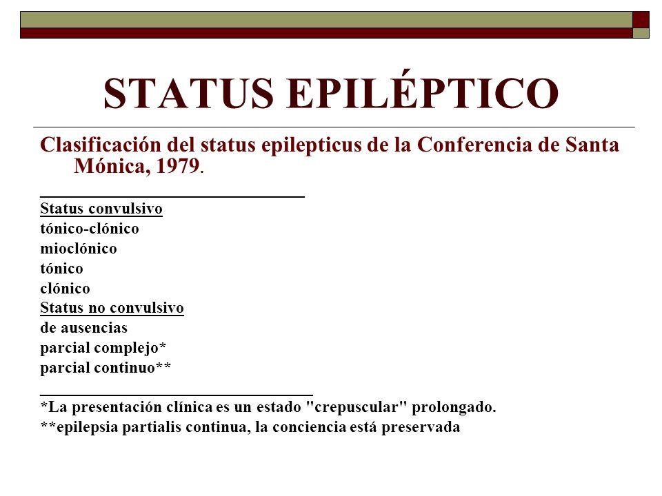 STATUS EPILÉPTICO Clasificación del status epilepticus de la Conferencia de Santa Mónica, 1979. ________________________________.