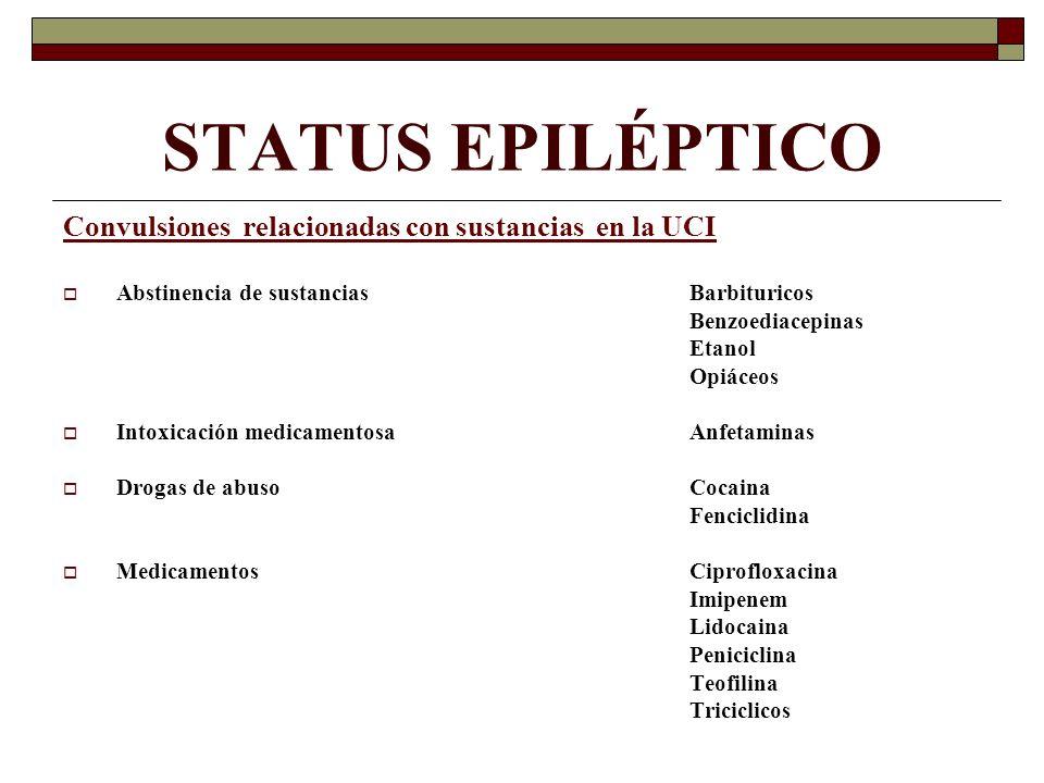 STATUS EPILÉPTICO Convulsiones relacionadas con sustancias en la UCI