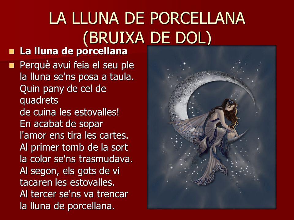 LA LLUNA DE PORCELLANA (BRUIXA DE DOL)
