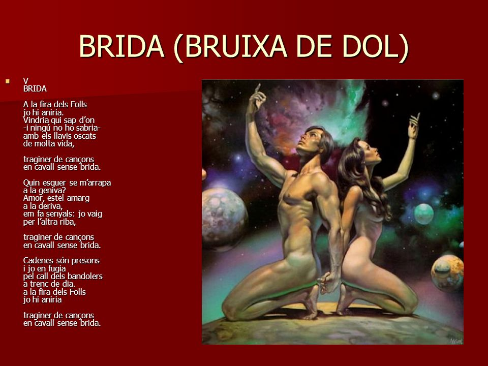 BRIDA (BRUIXA DE DOL)