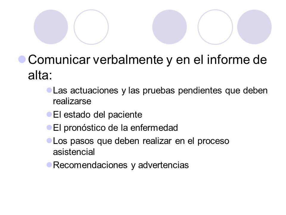 Comunicar verbalmente y en el informe de alta: