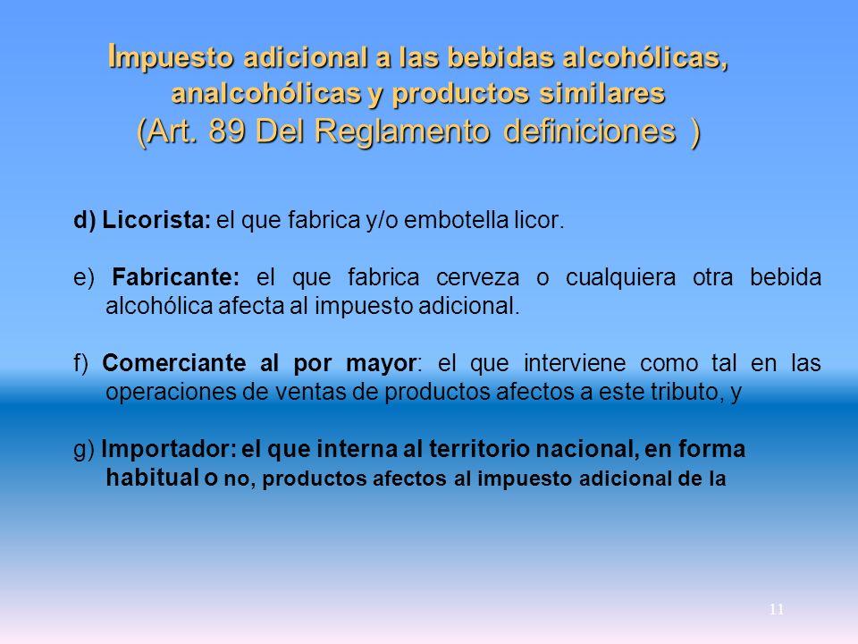 Impuesto adicional a las bebidas alcohólicas, analcohólicas y productos similares (Art. 89 Del Reglamento definiciones )