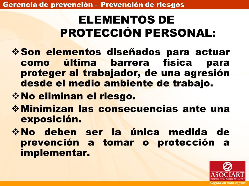 ELEMENTOS DE PROTECCIÓN PERSONAL: