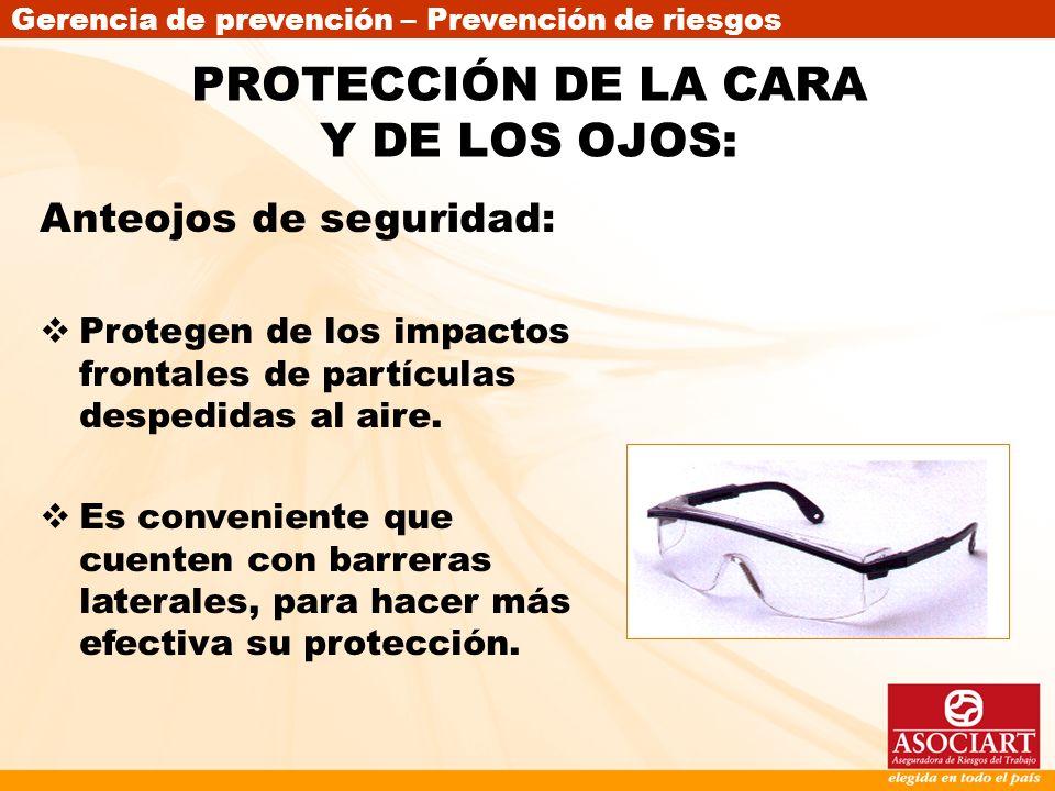 PROTECCIÓN DE LA CARA Y DE LOS OJOS: