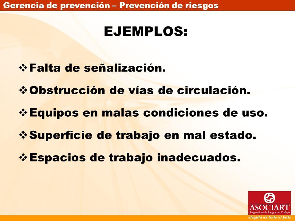 EJEMPLOS: Falta de señalización. Obstrucción de vías de circulación.