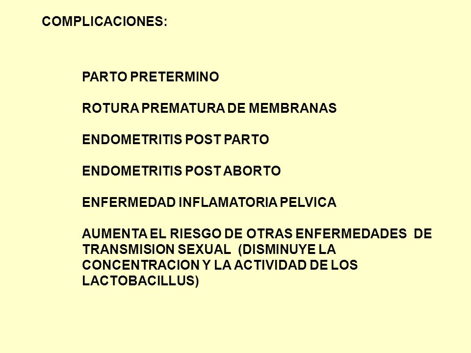 COMPLICACIONES: PARTO PRETERMINO. ROTURA PREMATURA DE MEMBRANAS. ENDOMETRITIS POST PARTO. ENDOMETRITIS POST ABORTO.