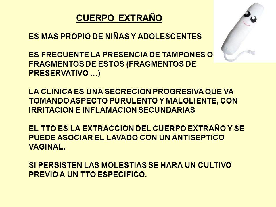CUERPO EXTRAÑO ES MAS PROPIO DE NIÑAS Y ADOLESCENTES