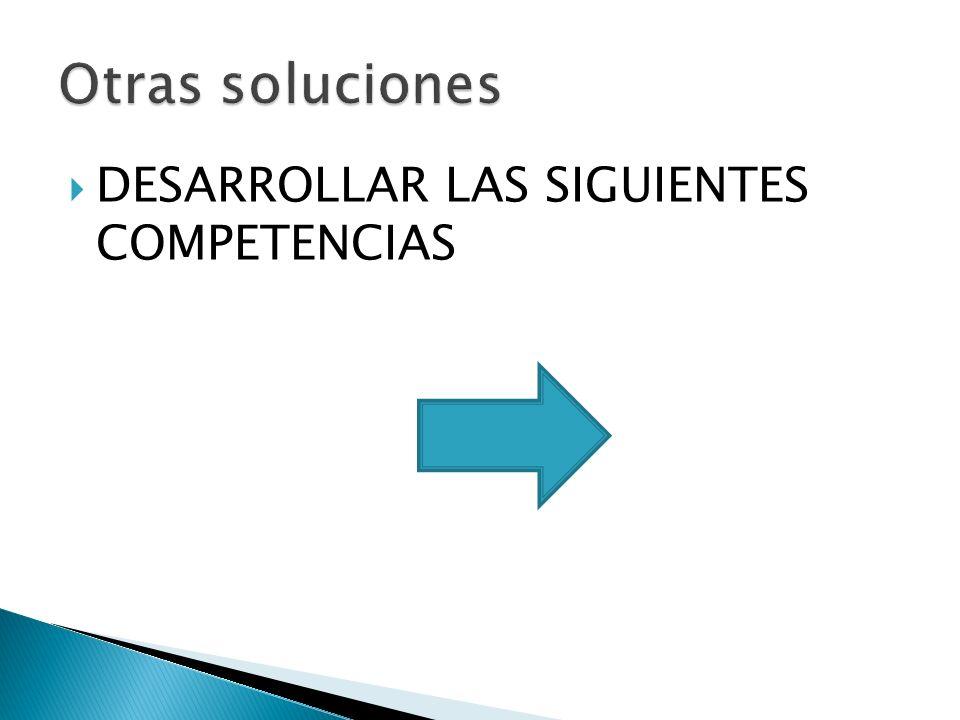 Otras soluciones DESARROLLAR LAS SIGUIENTES COMPETENCIAS