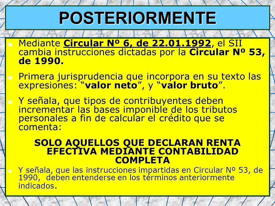 POSTERIORMENTE Mediante Circular Nº 6, de 22.01.1992, el SII cambia instrucciones dictadas por la Circular Nº 53, de 1990.