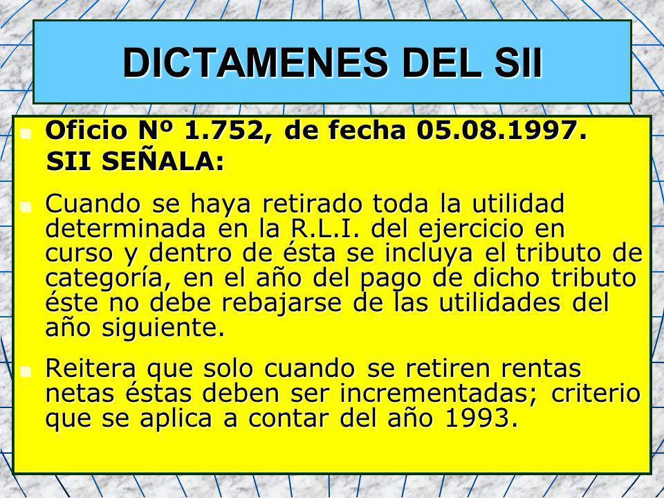 DICTAMENES DEL SII Oficio Nº 1.752, de fecha 05.08.1997. SII SEÑALA: