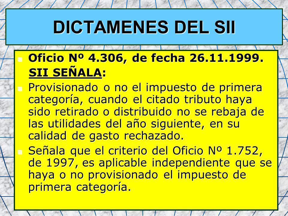 DICTAMENES DEL SII Oficio Nº 4.306, de fecha 26.11.1999. SII SEÑALA: