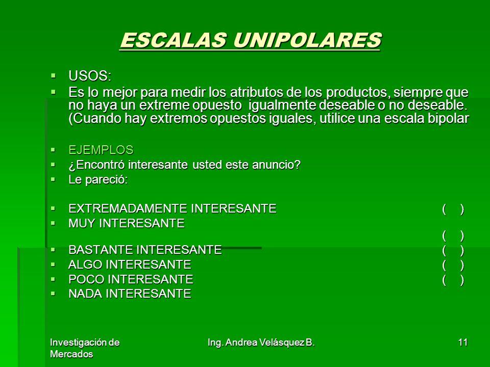 ESCALAS UNIPOLARES USOS: