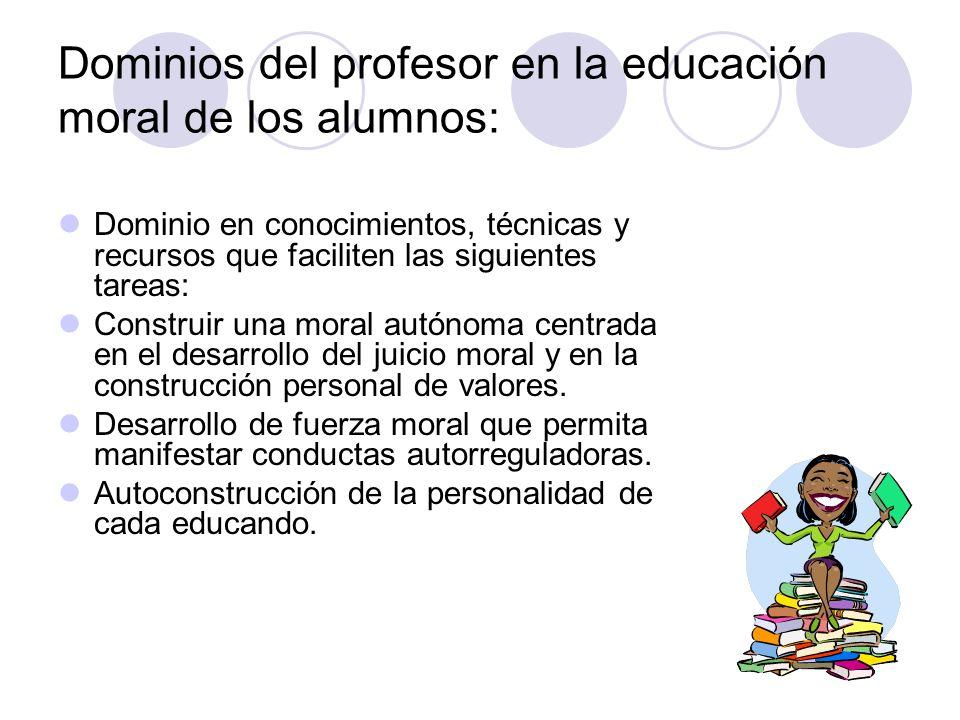 Dominios del profesor en la educación moral de los alumnos: